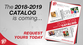 Request your 2018-2019 West Music catalog today!